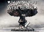 I Wish You Were Here!