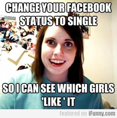 Change your facebook status to single...
