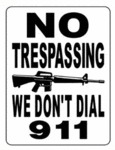 No Trespassing, We Don't Dial 911