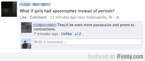 What If Girls Had Apostrophes Instead Of Periods?