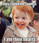 They Called Me Souless...