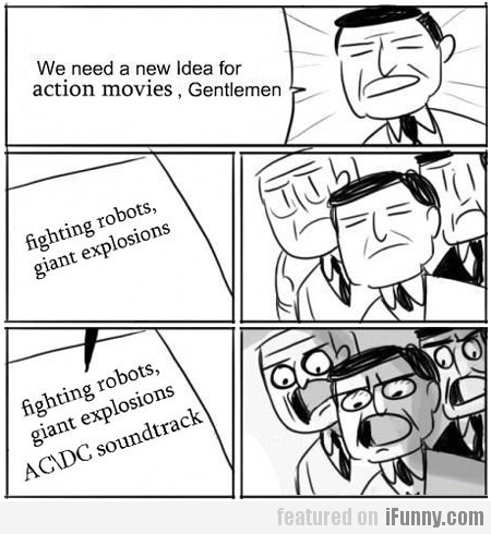 We Need A New Idea For Action Movies, Gentlemen