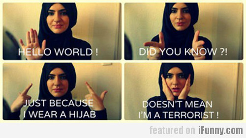 Just Because I Wear A Hijab...