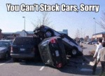 You Can't Stack Cars, Sorry