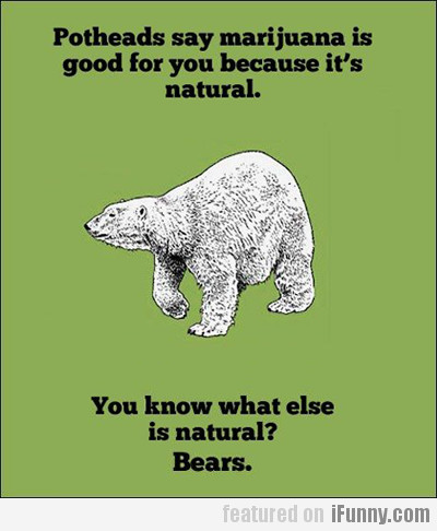 You Know What Else Is Natural?