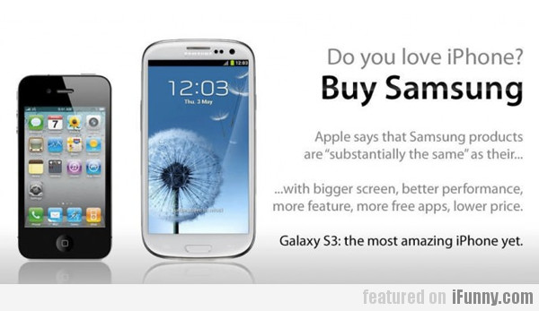 Do You Love Iphone? Buy Samsung!