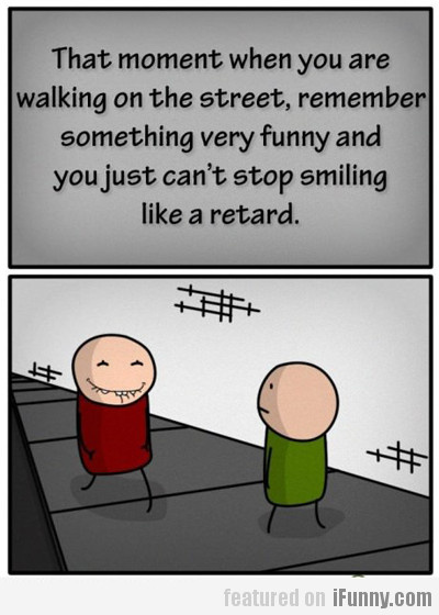 Can't Stop Smiling Like A Retard...