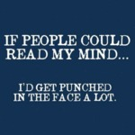 If People Could Read My Mind...
