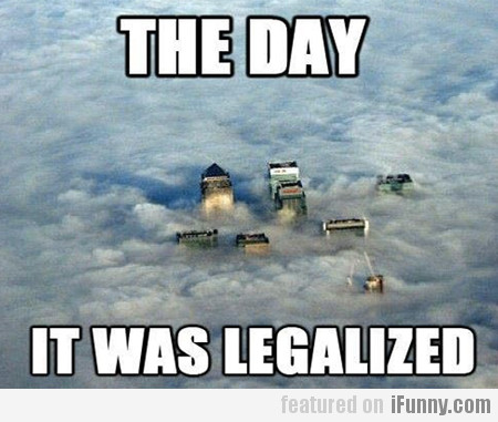 The day it was legalized!