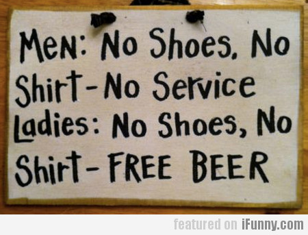 No Shoes, No Shirt: Men Vs. Ladies
