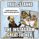 Paul Cézanne, The Instagram Great-father