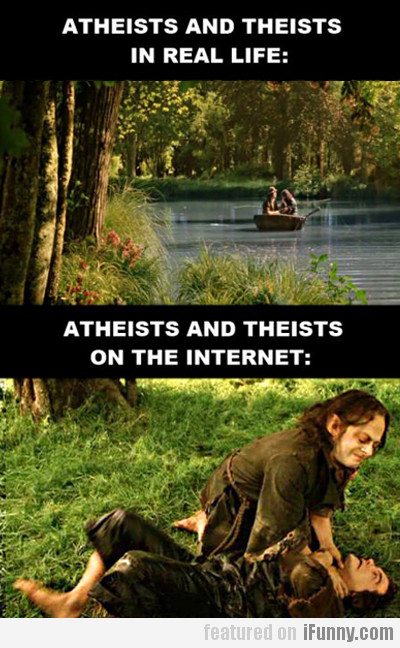 Atheists and theists...