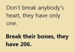 Don't Break Anybody's Heart, They Have Only One