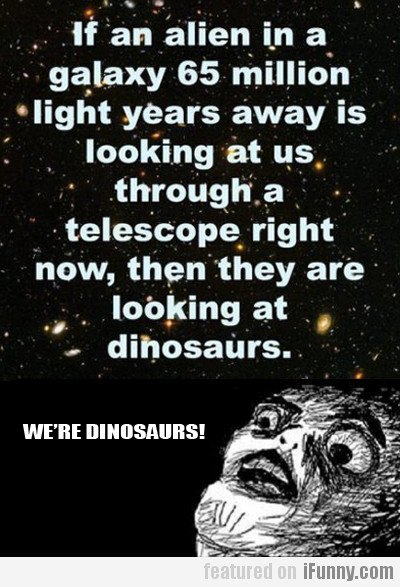WE'RE DINOSAURS!