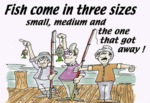 Fish Come In Three Sizes...