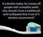 If A Dentist Makes His Money Off People With...