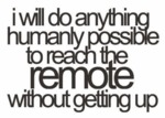 I Will Do Anything Humanly Possible To...