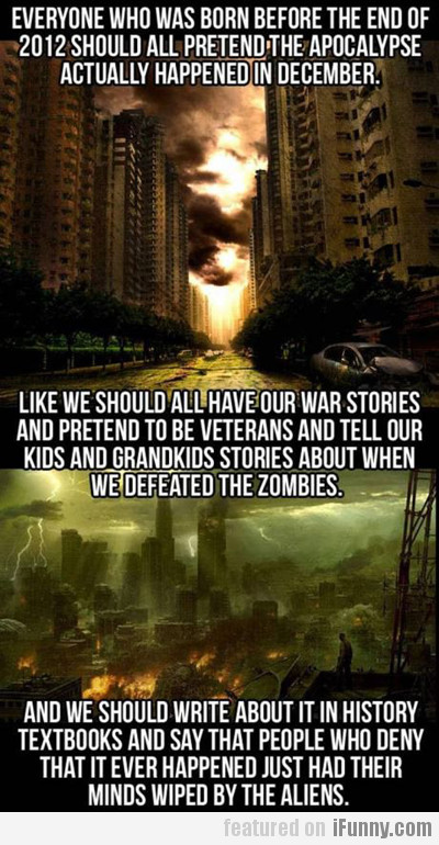 Everyone should pretend the apocalypse actually ha