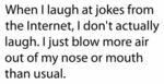 When I Laugh At Jokes From The Internet...