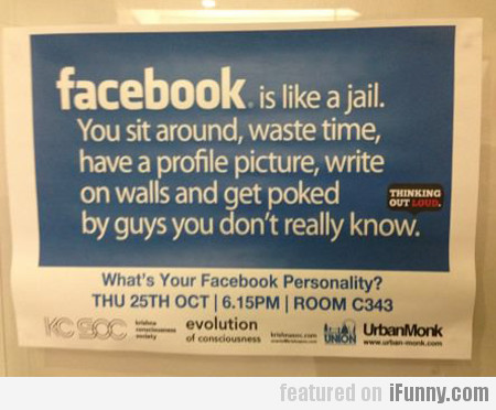 Facebook is like a jail...