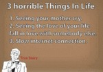 3 Horrible Things In Life