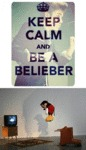 Keep Calm And Be A Belieber