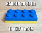 Harder To Split Than An Atom