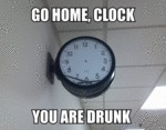 Go Home Clock, You Are Drunk