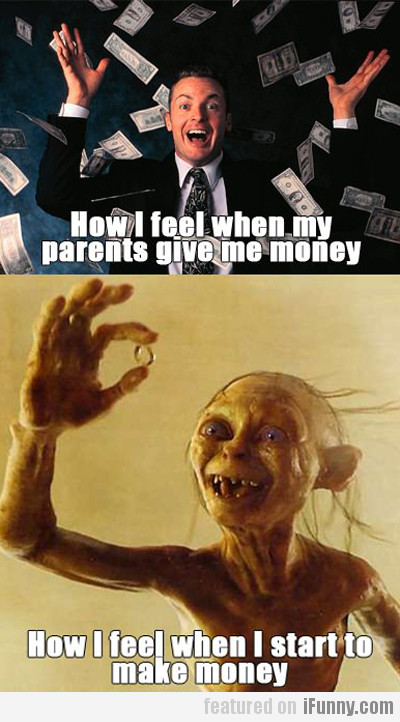 How I Feel When My Parents Give Me Money…