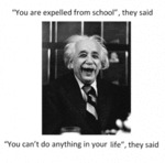 You Are Expelled From School, They Said…
