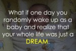What If One Day You Randomly Wake Up As A Baby…
