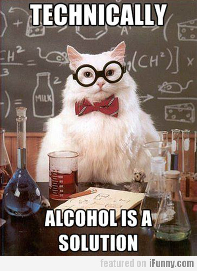 Technically, Alcohol Is A Solution