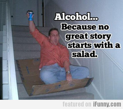 Because no great story starts with a salad