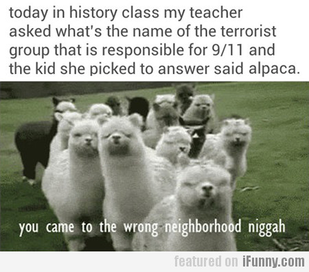 Today in history class my teacher asked...