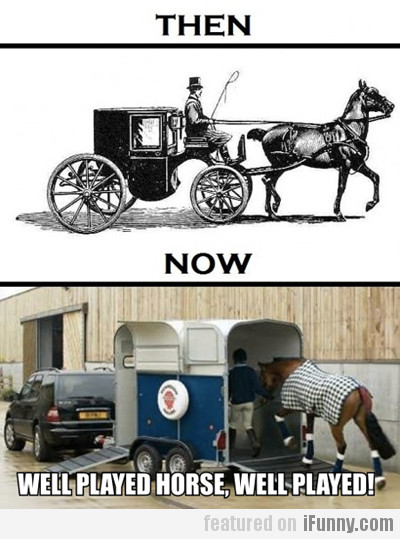 Well Played Horse, Well Played!