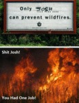 Only « Josh » Can Prevent Wildfires