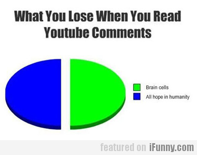 What You Lose When You Read Youtube Comments