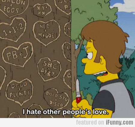 I hate other people's love