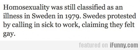 Homosexuality Was Still Classified As…