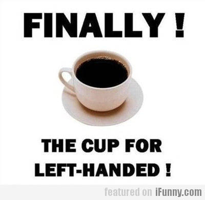 The Cup For Left-handed