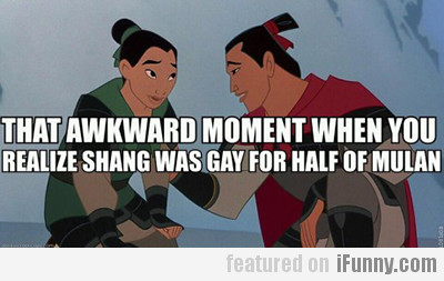 That Awkward Moment When You Realize…