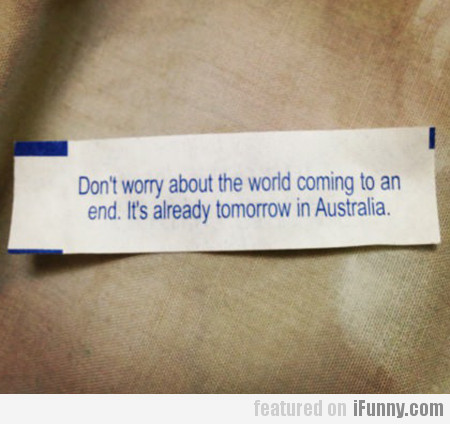Don't Worry About The World Coming To An End