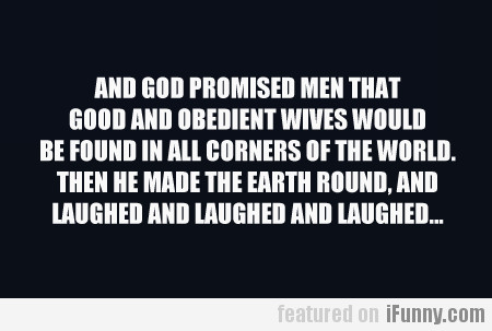 And God Promised Men…