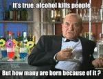 It's True, Alcohol Kills People