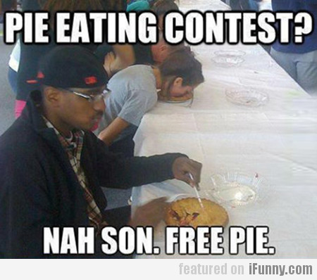 Pie Eating Contest?