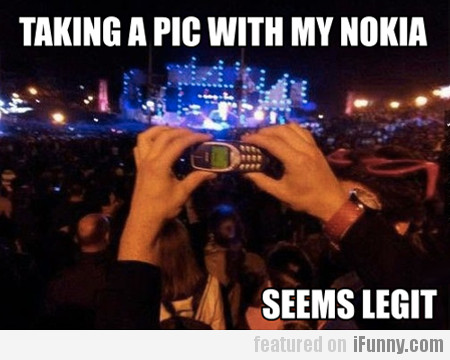 Taking A Pic With My Nokia