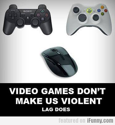 Video Games Don't Make Us Violent