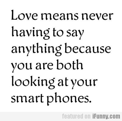 Love Means Never Having To Say Anything…