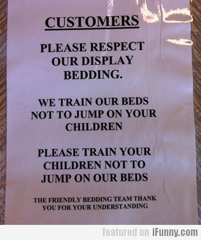 Please Respect Our Display Bedding…