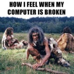 How I Feel When My Computer Is Broken